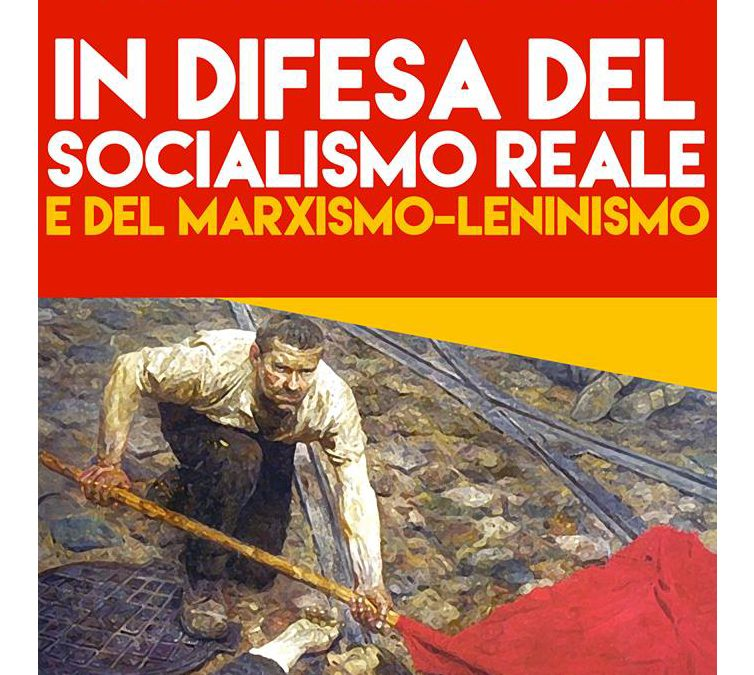 "Presentation of ""IN DEFENSE OF REAL SOCIALISM AND MARXISM­-LENINISM"""