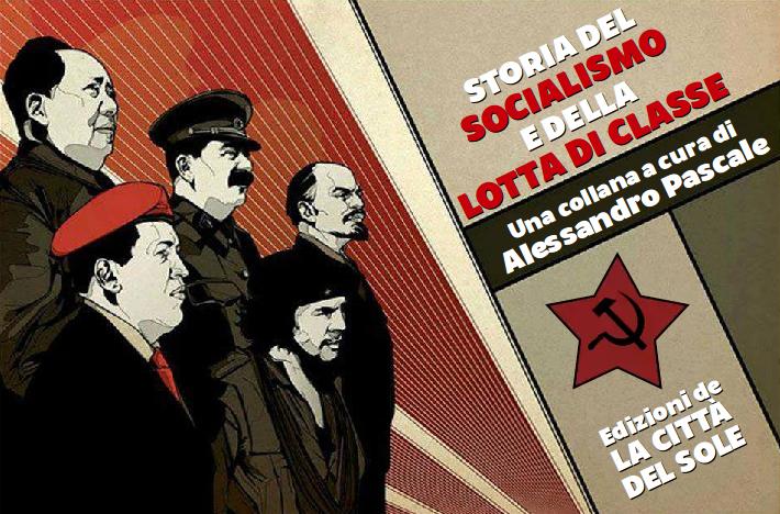 """NASCE LA COLLANA """"STORIA DEL SOCIALISMO E DELLA LOTTA DI CLASSE"""""""