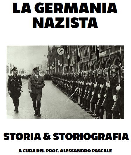 MATERIALI DIDATTICI SULLA GERMANIA NAZISTA (STORIA E STORIOGRAFIA)