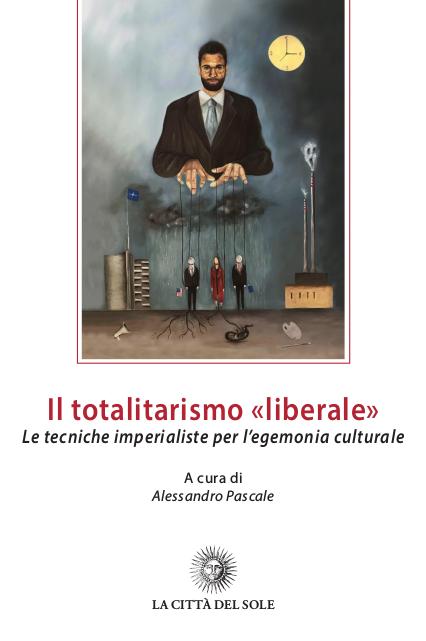 """IL TOTALITARISMO """"LIBERALE"""". CONSIDERAZIONI DI UN LETTORE"""